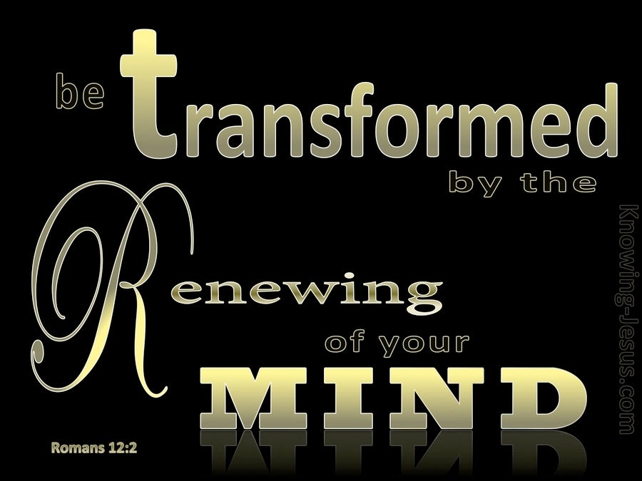 Romans 12:2 Transformed By The Renewing Of Your Mind (gold)