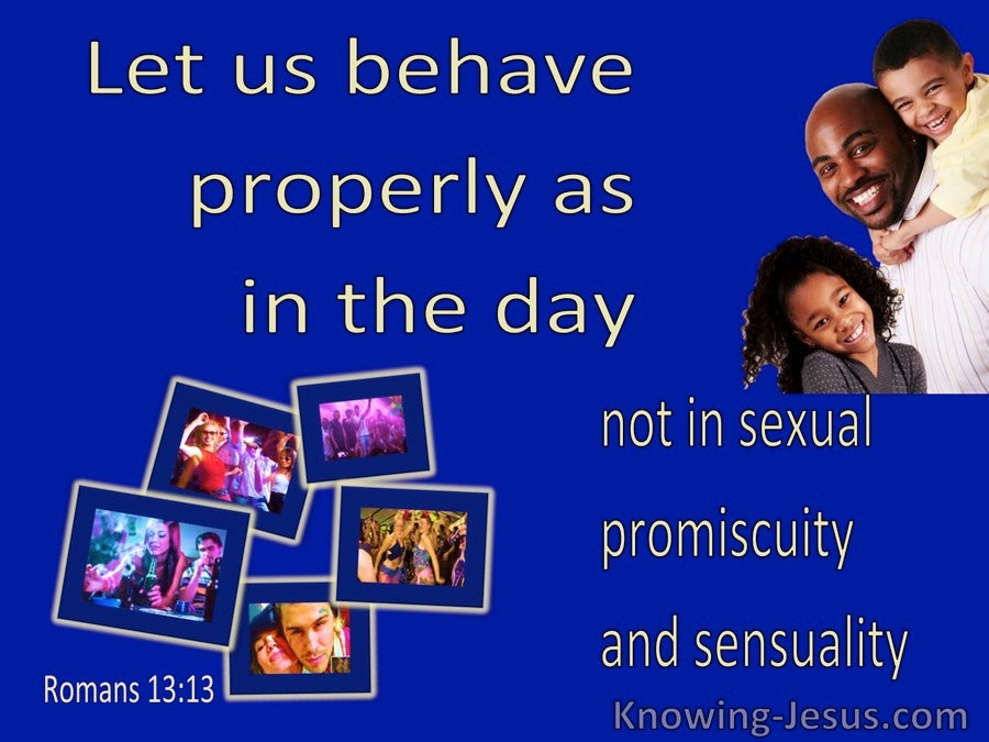 Romans 13:13 Behave Properly As In The Day (blue)