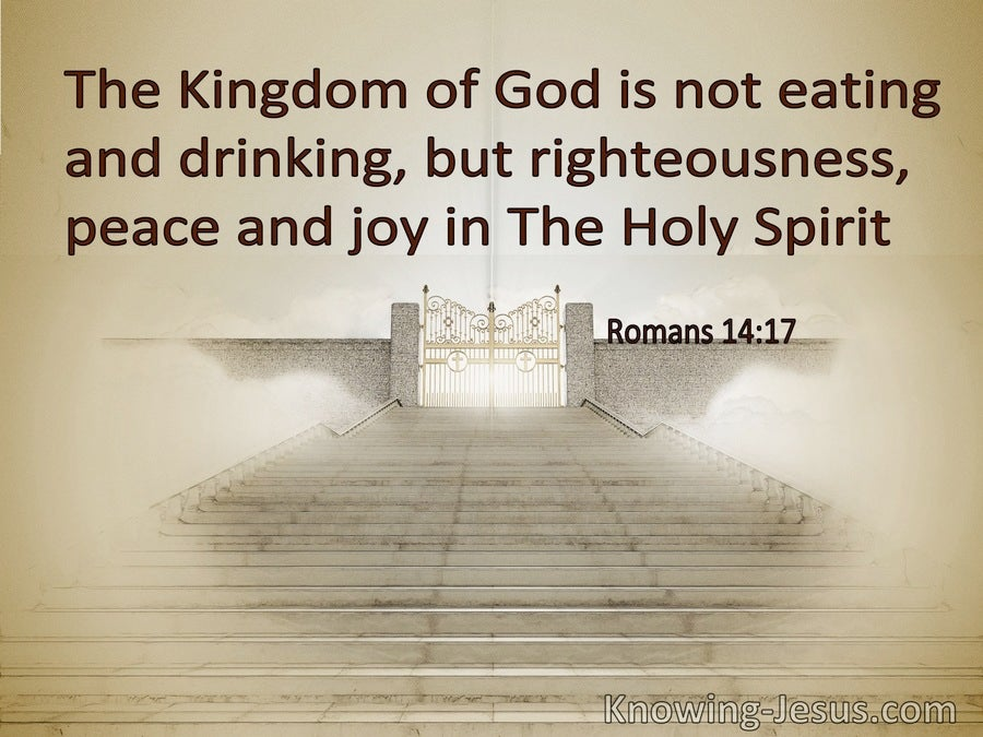 Romans 14:17 The Kingdom Of God Is Righteousness And Peace And Joy In The Holy Spirit (gold)