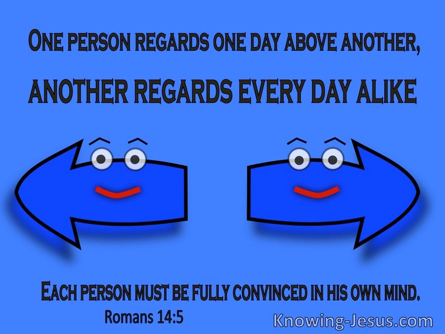 Romans 14:5 Each Should Be Convinced In Their Own Mind (blue)