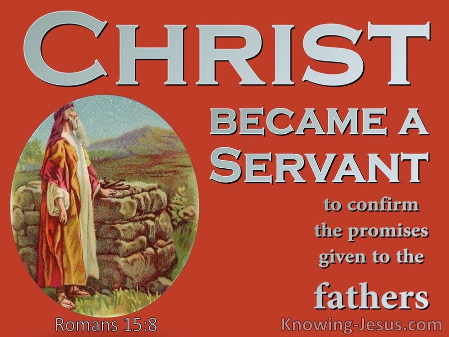 Romans 15:8 Christ Became A Servant To Fulfil God's Promise To Israel (red)