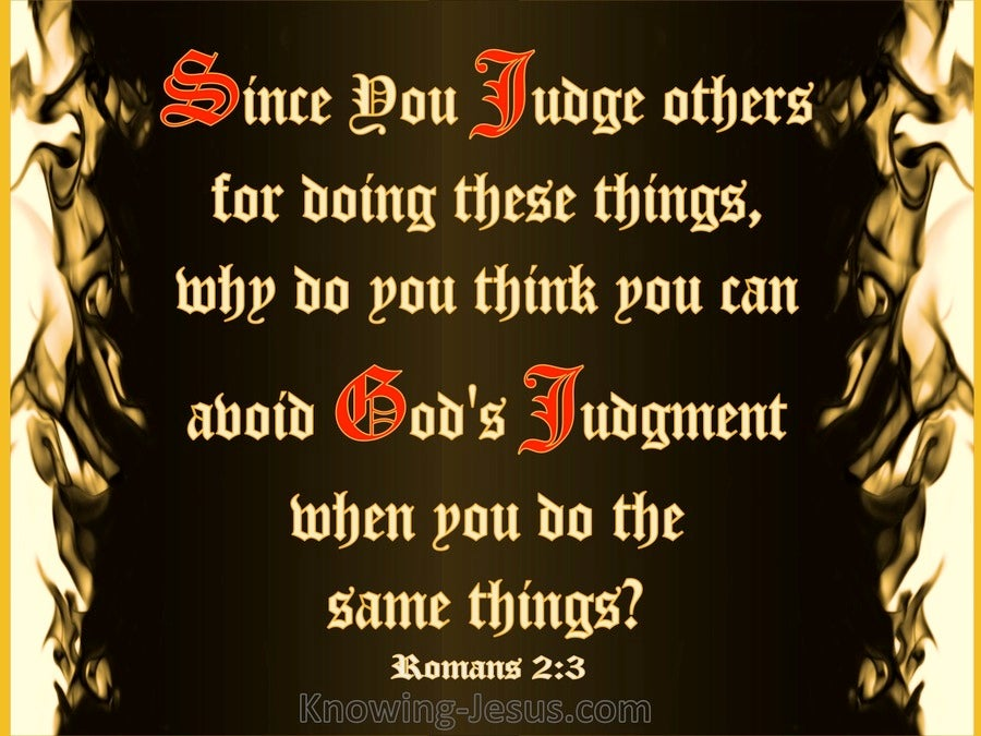 Romans 2:3 Do You Suppose You Will Escape Judgement (red)