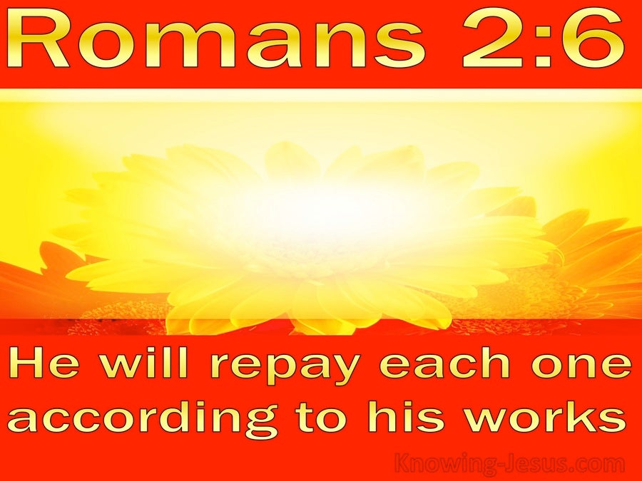Romans 2:6 God Will Repay Each According To His Works (gold)