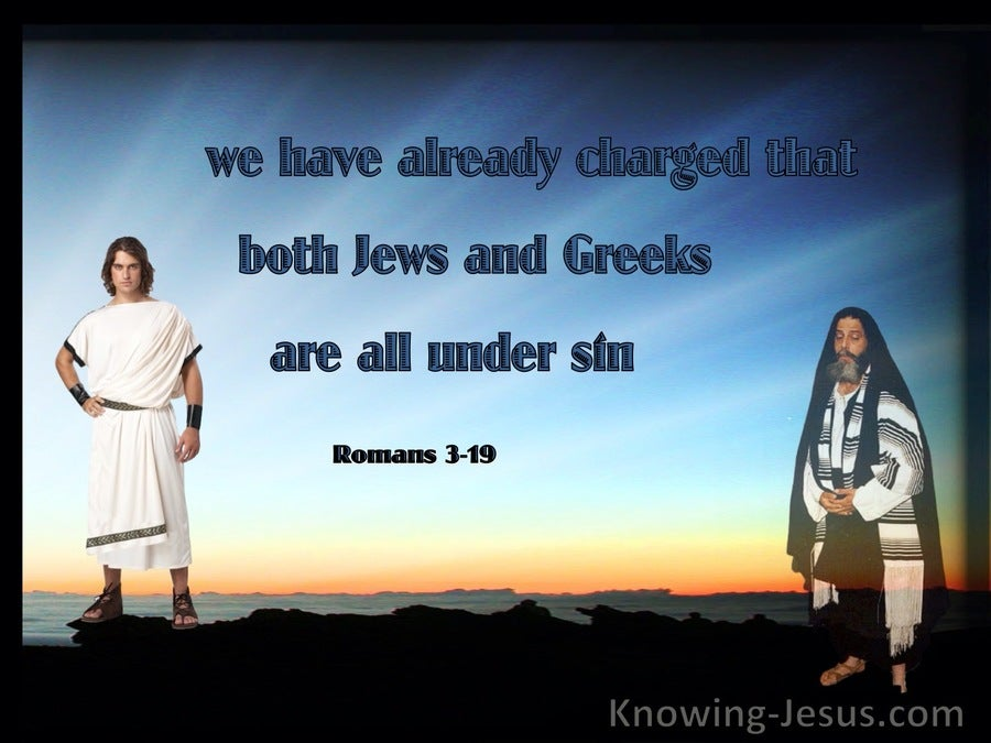 Romans 3:19 We Have Already Charged That Both Jews And Greeks Are All Under Sin (blue) bible : Jazz