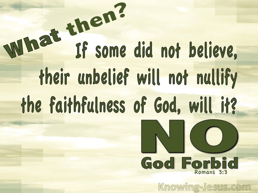 Romans 3:3 Unbelief Will Not Nullify Gods Faithfulness (sage)