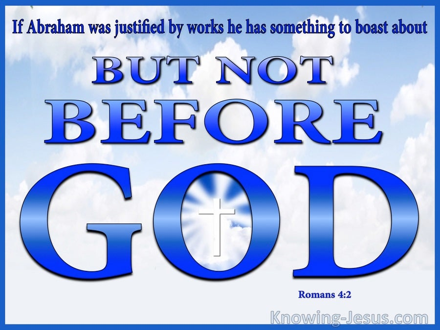 Romans 4:2 Something To Boast About But Not Before God (blue)