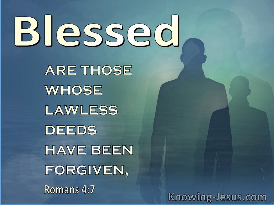 Romans 4:7 Blesses Are Those Who Lawless Deeds Are Forgiven (aqua)