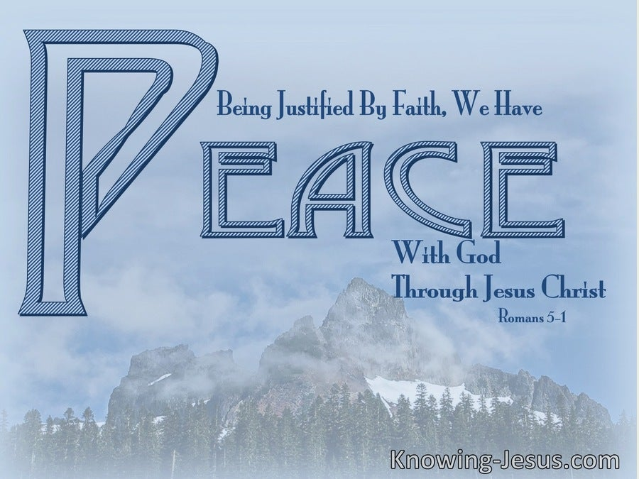 Romans 5:1 Being Justified By Faith, We Have Peace With God Through Jesus Christ (blue)
