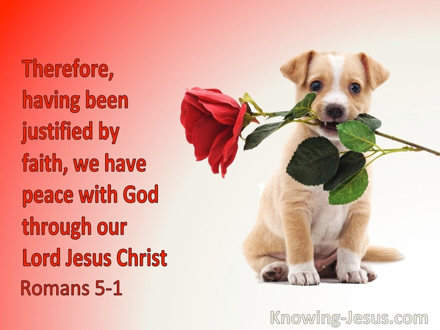 Romans 5:1 Having Been Justified By Faith, We Have Peace With God Through Christ (red)