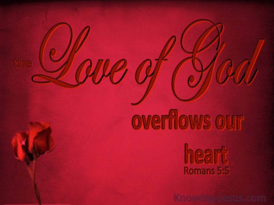Romans 5:5 The Lord Of God Overflows Our Heart (maroon)