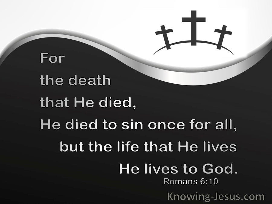 Romans 6:10 He Died To Sin Once For All (silver)