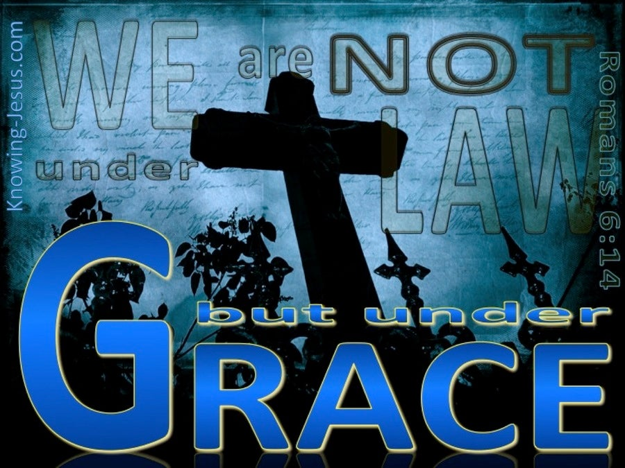 Romans 6:14 We Are Not Under Grace (blue)