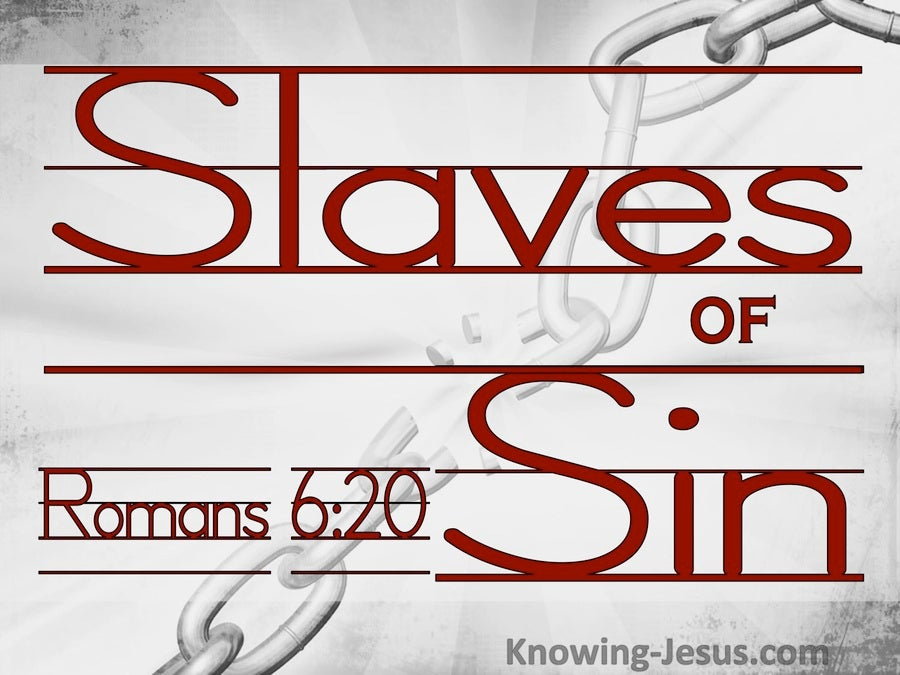 Romans 6:20  Slaved Of Sin (gray)