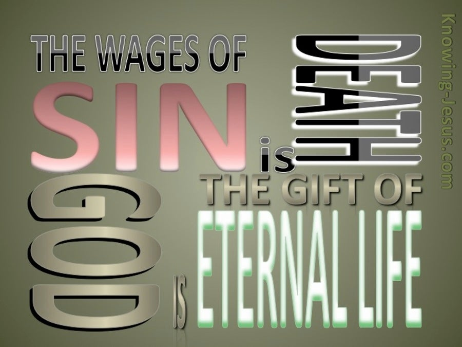 Romans 6:23 The Wages of Sin Is Death (sage)
