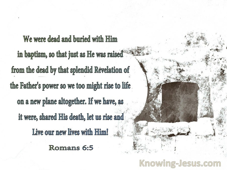 Romans 6:5 We Were Dead And Buried With Him In Baptism (windows)07:08