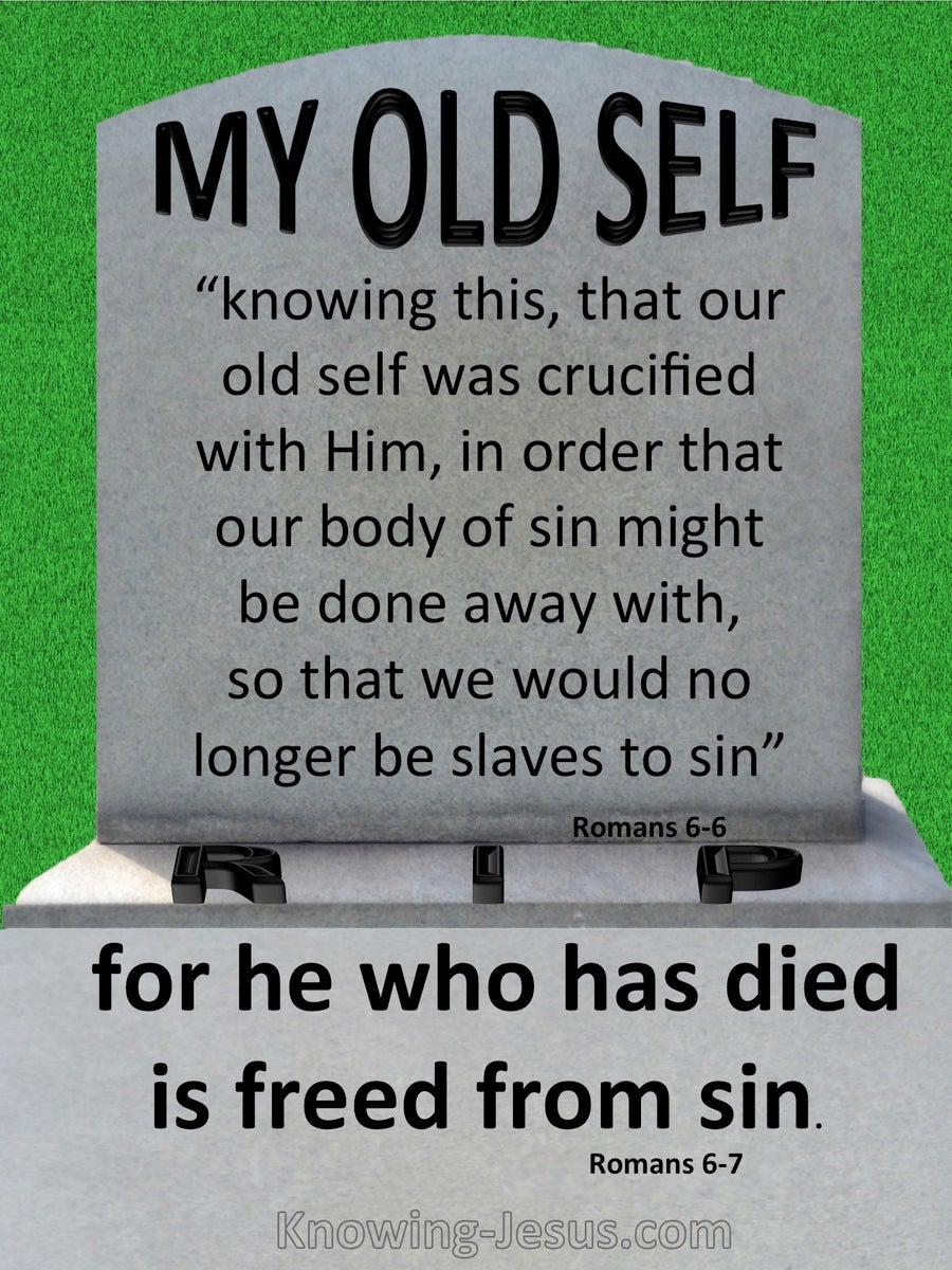 Romans 6:7 He Who Has Died Is Freed From Sin (gray)
