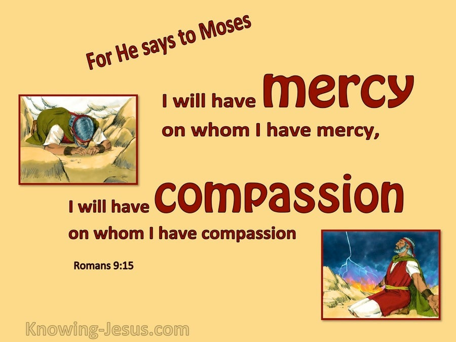 Romans 9:15 God Will Have Mercy And Compassion (yellow)