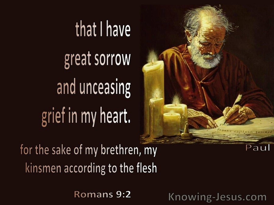 Romans 9:2  Paul Had Great Sorrow And Grief In His Heart (brown)
