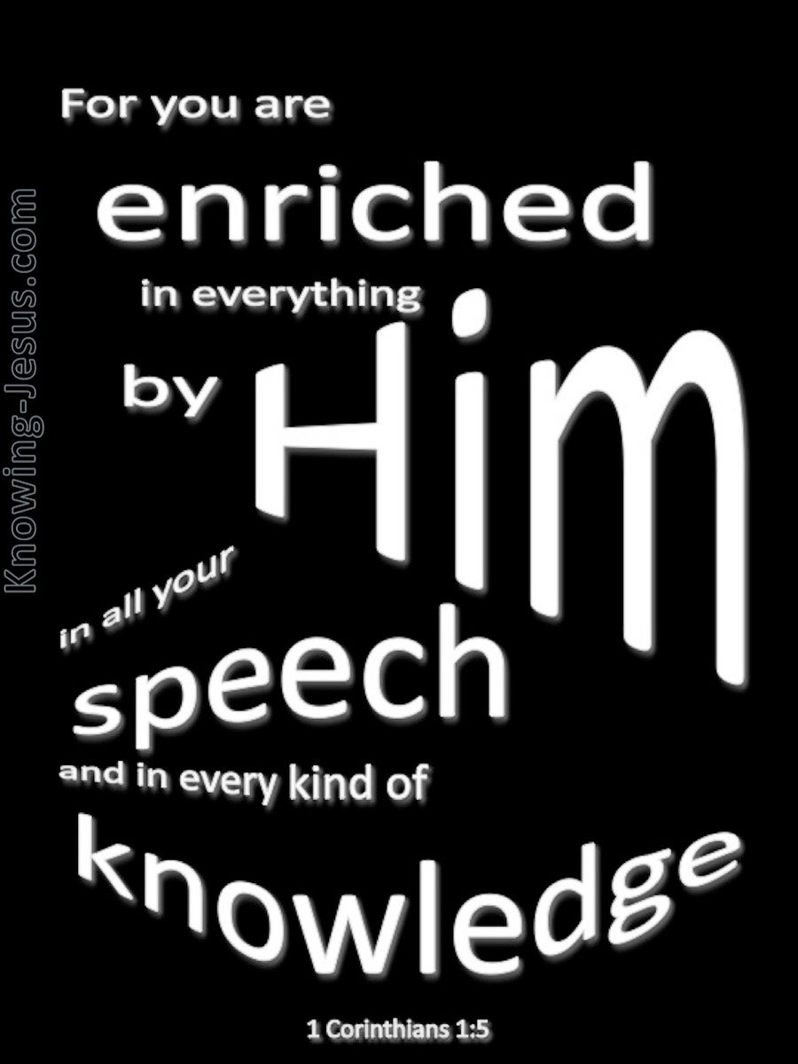 1 Corinthians 1:5 Enriched In Everything By Him (black)