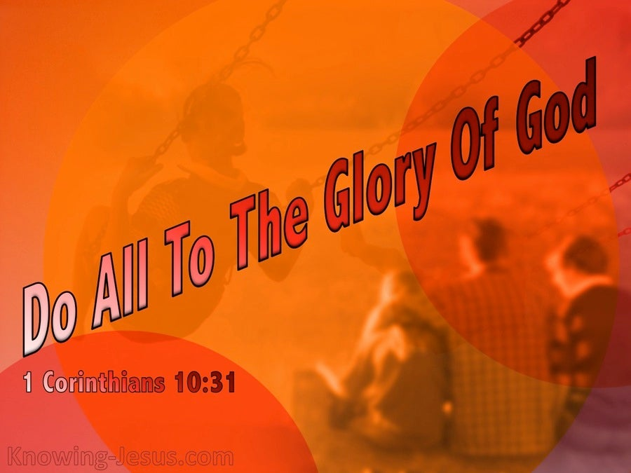 1 Corinthians 10:31 Do All To The Glory Of God (orange)