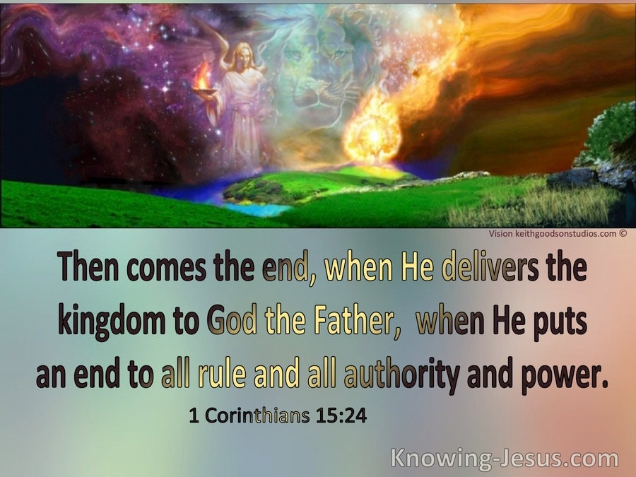 1 Corinthians 15:24 The End Comes When He Delivers The Kingdom To The Father (purple)