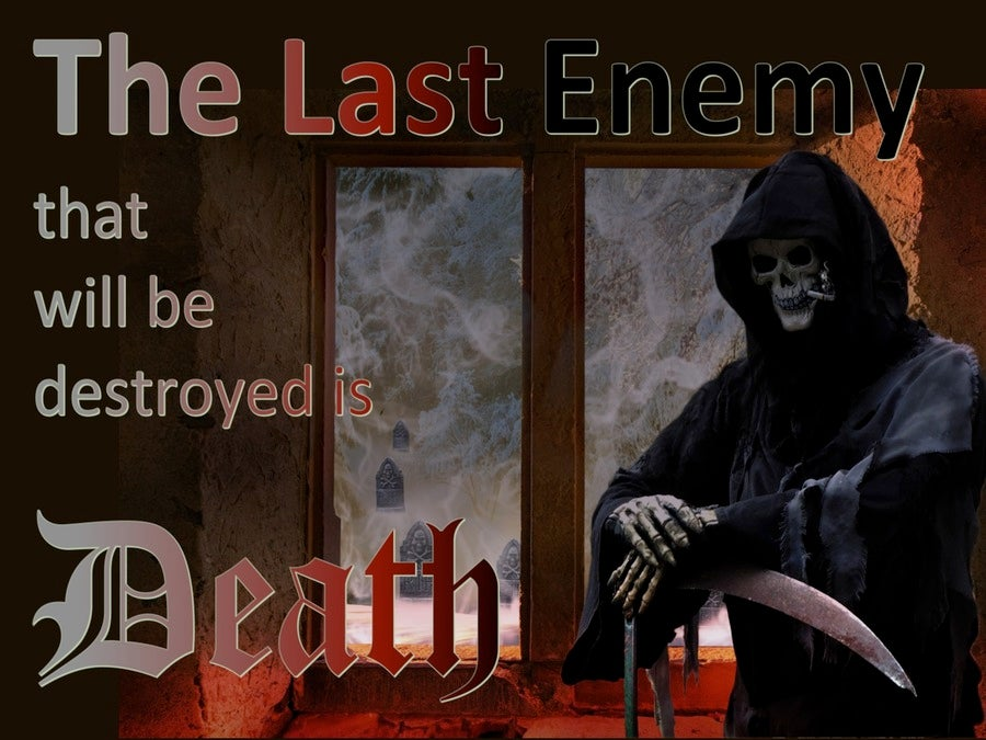 1 Corinthians 15:26 The Last Enemy To Be Destroyed Is Death (brown)