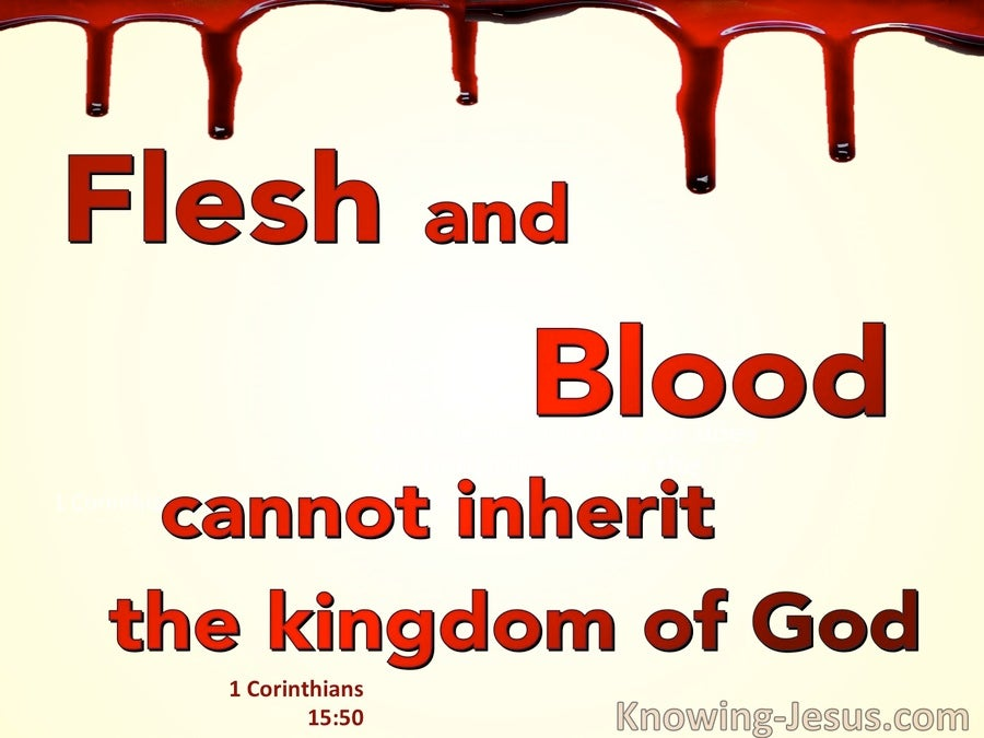 1 Corinthians 15:50 Flesh And Blood Cannot Inherit The Kingdom (red)