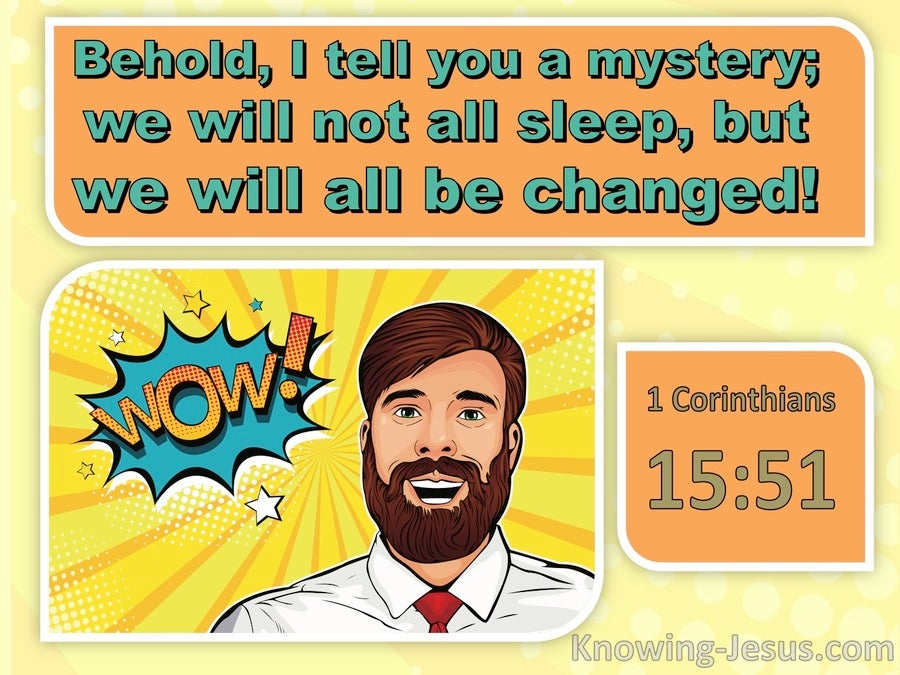 1 Corinthians 15:51  Behold I Tell You A Mystery (orange)