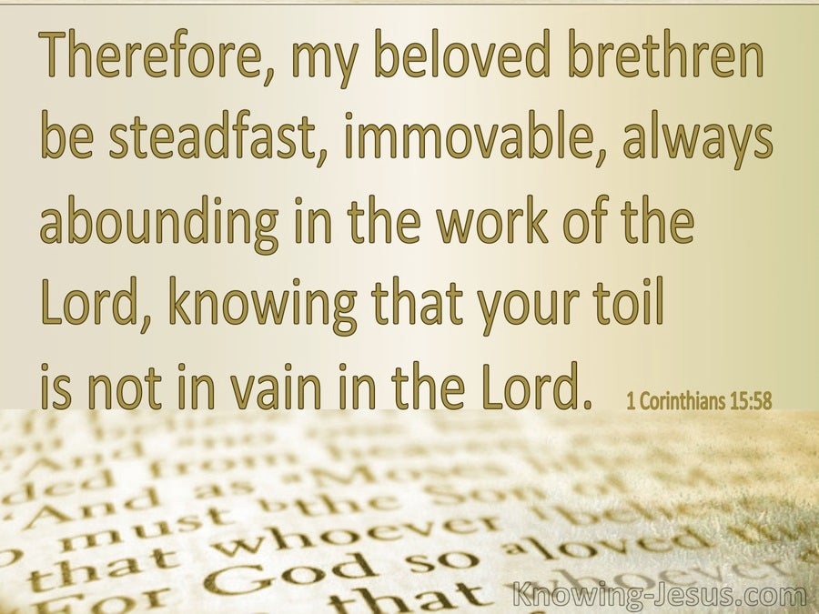 1 Corinthians 15:58 Be Steadfast, Immovable (sage)