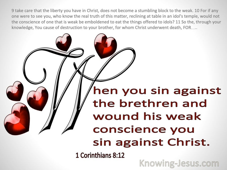 1 Corinthians 8:12 When You Sin Against Brethren And Wound His Weak Conscience You Sin Against Christ (gray)