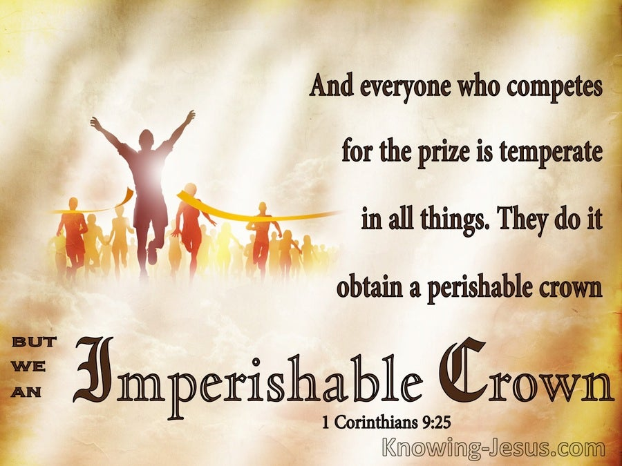 1 Corinthians 9:25 The Prize Is Temperate They Do It To Obtain A Perishable Crown But We An Imperishable Crown (beige)