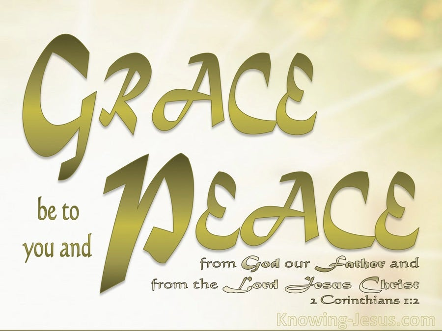 2 Corinthians 1:2 Grace Be To You And Peace (gold)