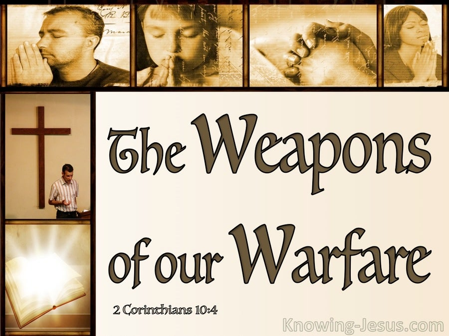 2 Corinthians 10:4 Mighty Weapons To Demolish Strongholds (brown)