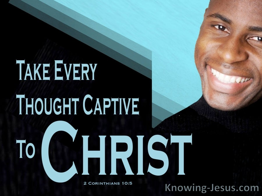 2 Corinthians 10:5 Take Every Thought Captive To Christ (blue)
