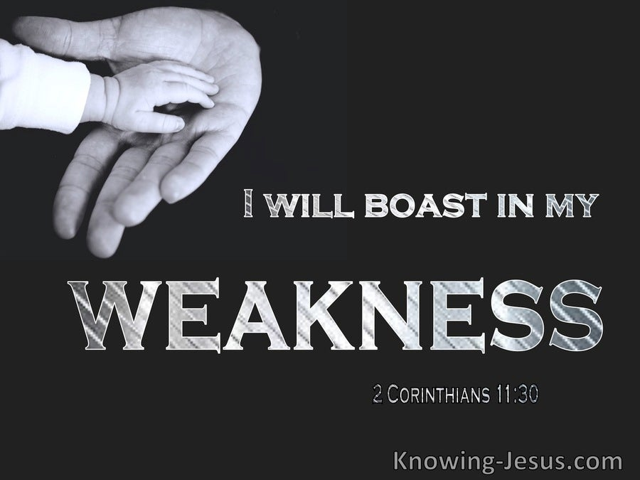 2 Corinthians 11:30 I Boast Of What Pertains To My Weakness (white)
