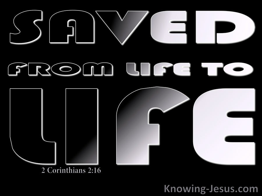 2 Corinthians 2:16 Saved From Life To Life (black)