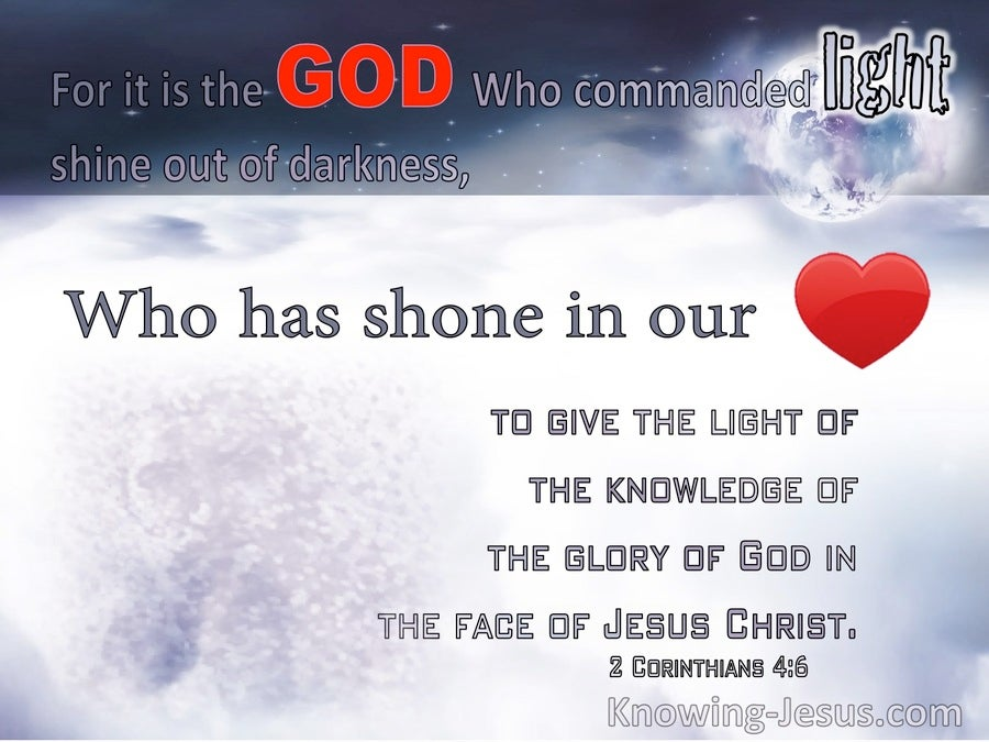 2 Corinthians 4:6 God Has Shone In Our Hearts The Light Of The Knowledge Of The Giory Of God In The Face Of Christ (red)