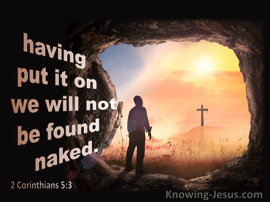 2 Corinthians 5:3 Having Been Clothed We Shall Not Be Found Naked (brown)
