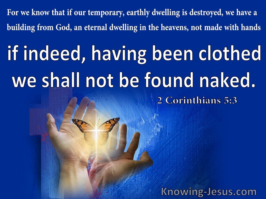 2 Corinthians 5:3 Having Been Clothed We Shall Not Be Found Naked (white)