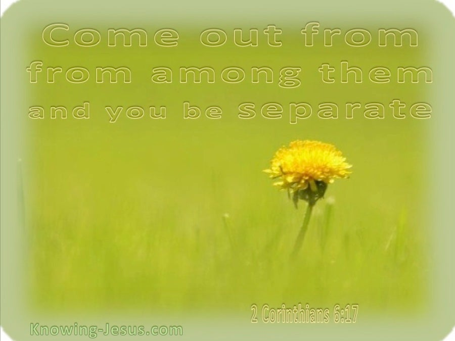 2 Corinthians 6:17 Come Out And Be Separate (sage)