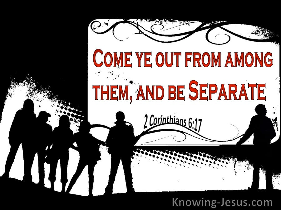 2 Corinthians 6:17 Come Out And Be Separate (red)