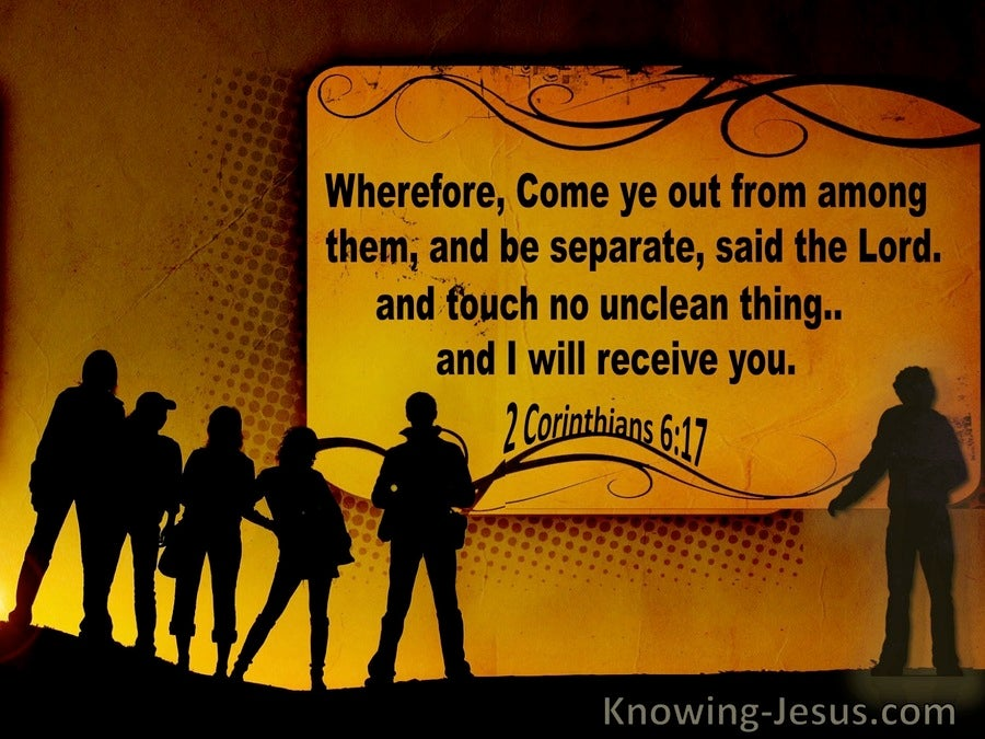 2 Corinthians 6:17 Come Out And Be Separate (yellow)