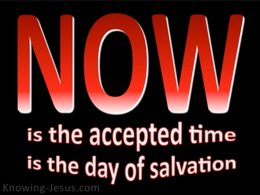 2 Corinthians 6:2 Now Is The Day Of Salvation (red)