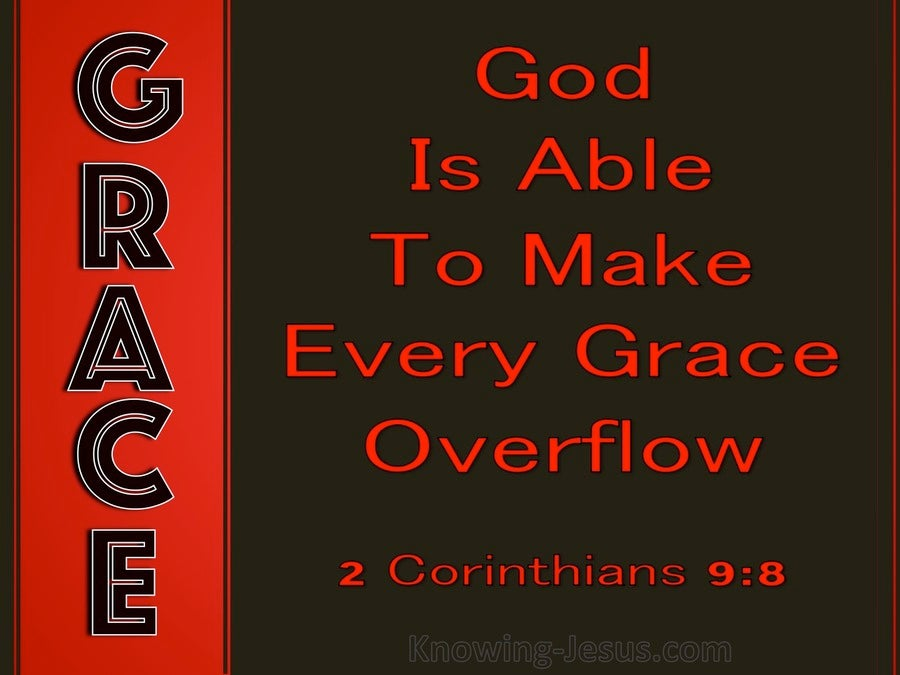 2 Corinthians 9:8 God Is Able To Make Grace Overflow (red)