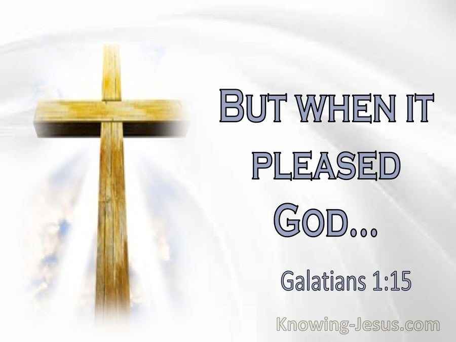 Galatians 1:15 But When It Pleased God... (utmost)01:25