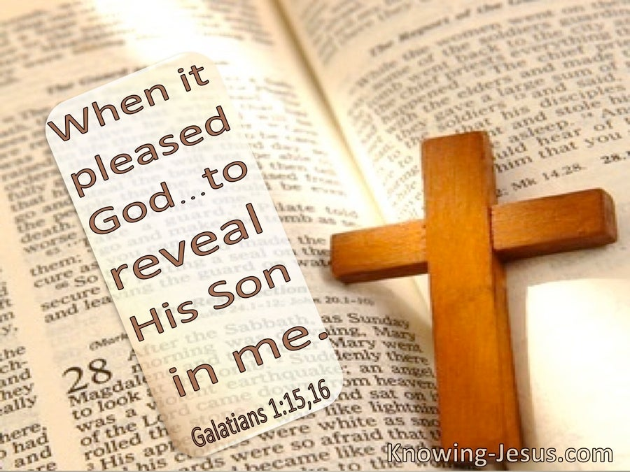Galatians 1:15,16 When It Pleased God To Reveal His Son In Me (utmost)10:06