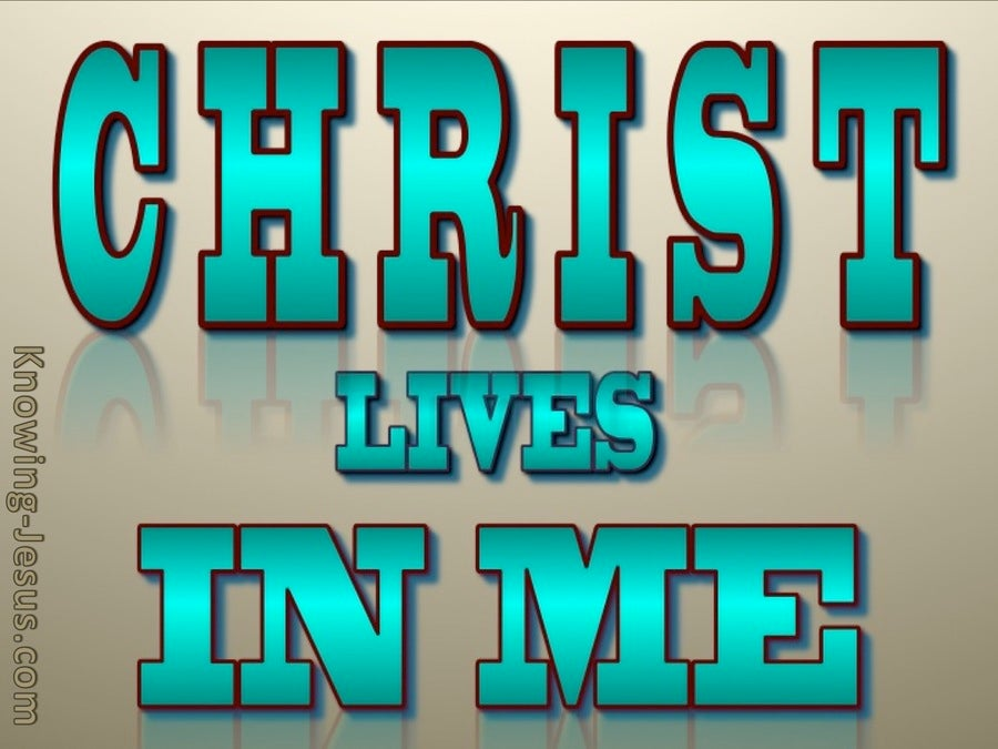 Christ Lives In Me  (aqua)