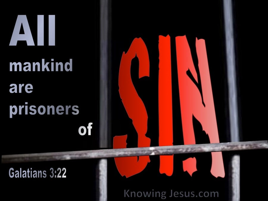 Galatians 3:22 All Men Are Prisoners Of Sin (black)