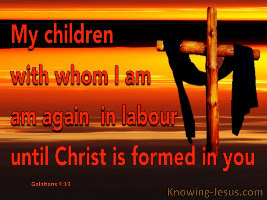 Galatians 4:19 In Labour Til Christ Is Formed In You (red)