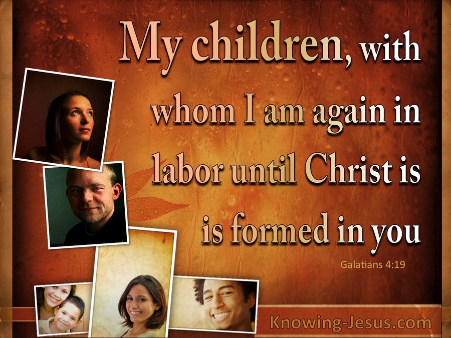 Galatians 4:19 Let Christ Be Formed In You (brown)